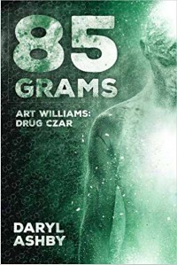 Canada-Book-Awards-Winner-Daryl-Ashby-85-Grams-Art-Williams-Drug-Czar