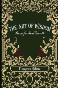https://canadabookawards.files.wordpress.com/2021/01/canada-book-awards-winner-francoise-helene-the-art-of-wisdom-poems-for-soul-growth.jpg